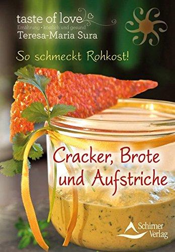 So schmeckt Rohkost!: Cracker, Brote und Aufstriche