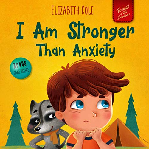 I Am Stronger Than Anxiety: Children's Book about Overcoming Worries,...