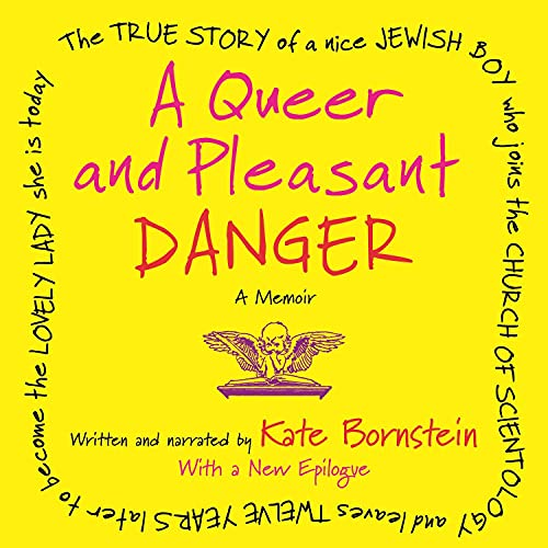 A Queer and Pleasant Danger: The True Story of a Nice Jewish Boy Who Joins the Church of Scientology