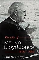 Life of Martyn Lloyd-Jones, 1899-1981