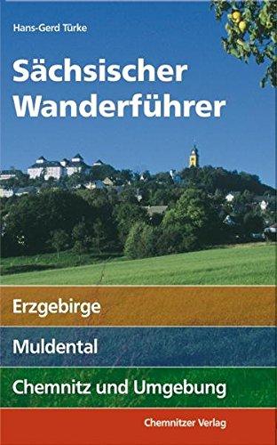 Sächsischer Wanderführer: Band 1: Erzgebirge, Muldental, Chemnitz