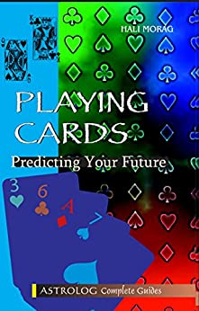 Playing Cards: Predicting Your Future (Astrolog complete guides) by [Hali Morag]