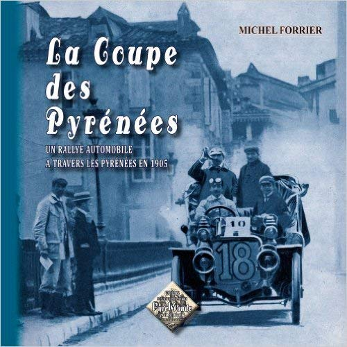 La Coupe des Pyrénées : Un rallye automobile à travers les Pyrénées en 1905