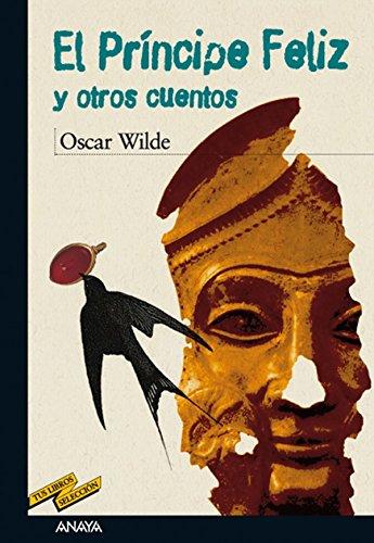 El príncipe feliz y otros cuentos (CLÁSICOS - Tus Libros-Selección nº 50)