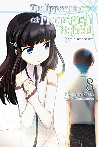 The Irregular at Magic High School, Vol. 8 (light novel): Reminiscence Arc (English Edition)
