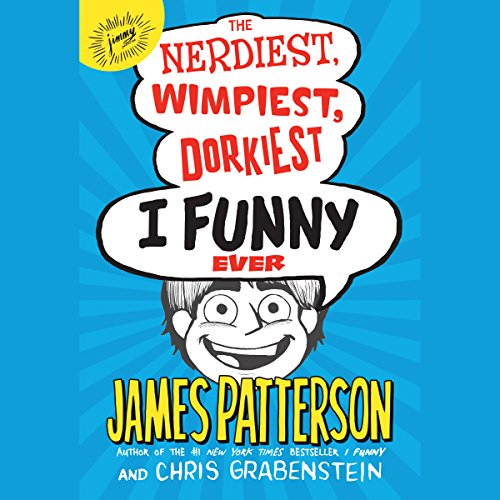 The Nerdiest, Wimpiest, Dorkiest I Funny Ever audiobook cover art