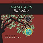 Matar a un ruiseñor [To Kill a Mockingbird]                   By:                                                                                                                                 Harper Lee                               Narrated by:                                                                                                                                 Adriana Sananes                      Length: 13 hrs and 7 mins     245 ratings     Overall 4.7