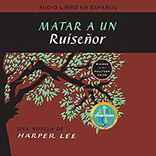 Matar a un ruiseñor [To Kill a Mockingbird]                   Written by:                                                                                                                                 Harper Lee                               Narrated by:                                                                                                                                 Adriana Sananes                      Length: 13 hrs and 7 mins     3 ratings     Overall 3.7