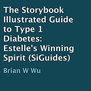 Estelle's Winning Spirit     The Storybook Illustrated Guide to Type 1 Diabetes (Audiobook)              By:                                                                                                                                 Brian Wu                               Narrated by:                                                                                                                                 Caroline Miller                      Length: 59 mins     2 ratings     Overall 5.0