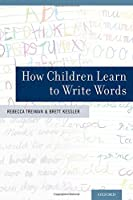 How Children Learn to Write Words