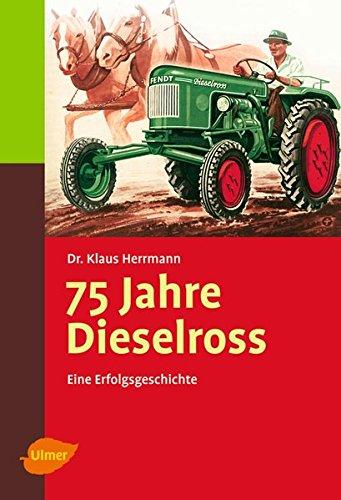 75 Jahre Dieselross: Eine Erfolgsgeschichte