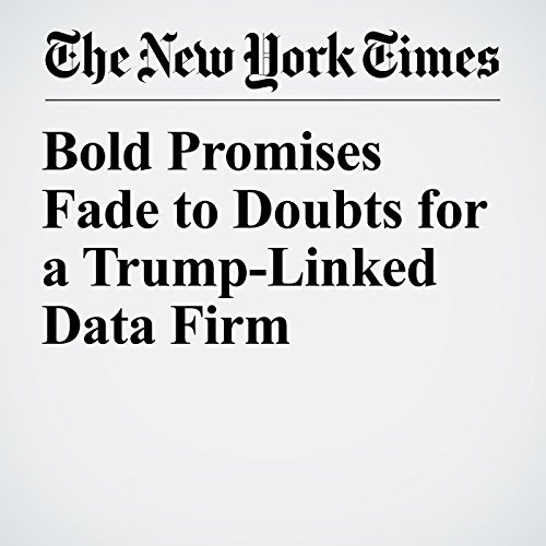 Bold Promises Fade to Doubts for a Trump-Linked Data Firm copertina