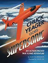 Chuck Yeager Goes Supersonic: An Action-Packed, True Flying Adventure