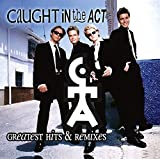 Greatest Hits & Remixes von Caught in the Act