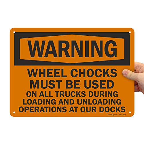 "SmartSign""Warning - Wheel Chocks Must Be Used On All Trucks During Loading and Unloading Operations at Our Docks"" Sign 