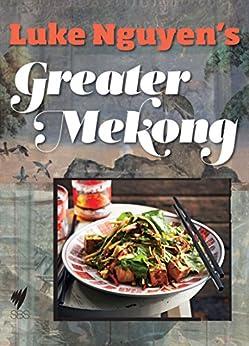 Greater Mekong by [Nguyen Luke]