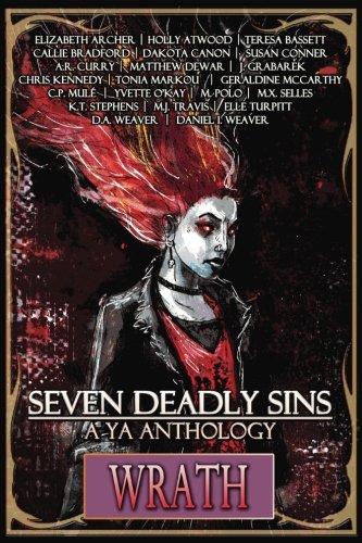 Seven Deadly Sins: A YA Anthology (Wrath) (Volume 5)