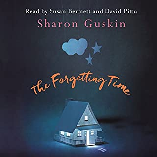 The Forgetting Time                   By:                                                                                                                                 Sharon Guskin                               Narrated by:                                                                                                                                 Susan Bennett,                                                                                        David Pittu                      Length: 11 hrs and 15 mins     85 ratings     Overall 4.0