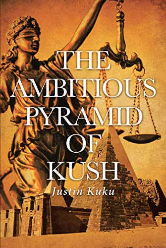 The Ambitious Pyramid of Kush by [Justin Kuku]