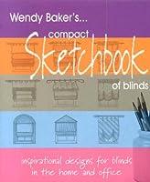 Wendy Baker's...Compact Sketchbook Of Blinds