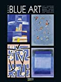 Blue Art 2011. Gallery Kunstkalender: Katz, Kandinsky, Magritte, Kurka, Brendel, Picasso, Wesselmann, Miro, Klee, Hegetusch -