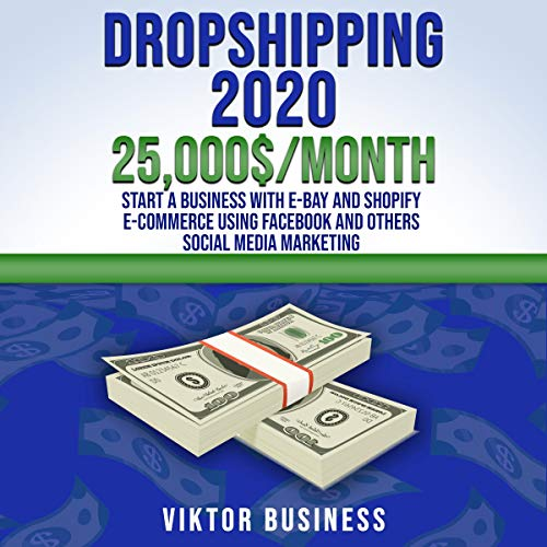 Dropshipping 2020: 25,000$/Month cover art