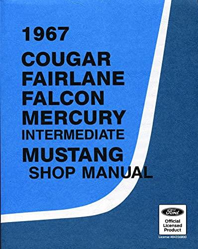 1967 Cougar, Falcon, Fairlane, Mercury and Mustang Shop Manual (English Edition)