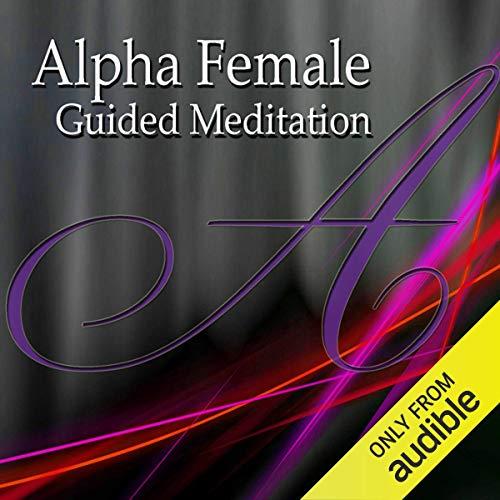 Alpha Female Guided Meditation cover art