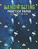 Handwriting Practice Paper With Lines For Kids: Rocket Handwriting Practice Paper With Dotted Lined Sheets for Kids, Kindergarteners, Preschoolers, And toddlers