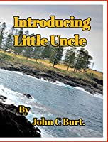 Introducing Little Uncle.