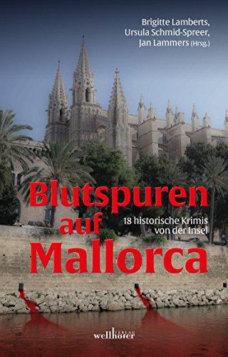 Image of Blutspuren auf Mallorca: 18 historische Krimis von der Insel