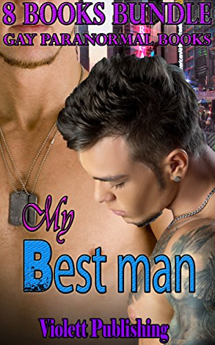 Gay paranormal romance box set: My Best man (Bisexual Lesbian Transgender Foursomes MPREG MMM Wolves bad boy Menage) (Paranormal Werewolf Shapeshifter Fantasy Demon Devil) (English Edition)