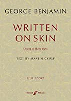 Written on Skin: Opera in Three Parts, Full Score (Faber Edition)