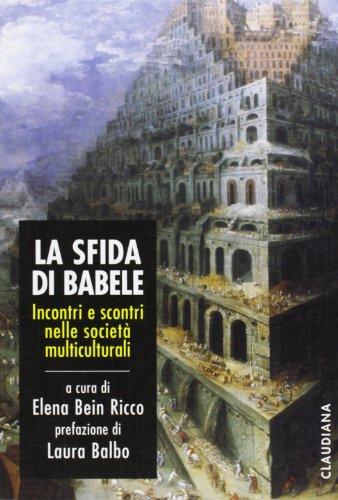 La sfida di Babele. Incontri e scontri nelle società multiculturali