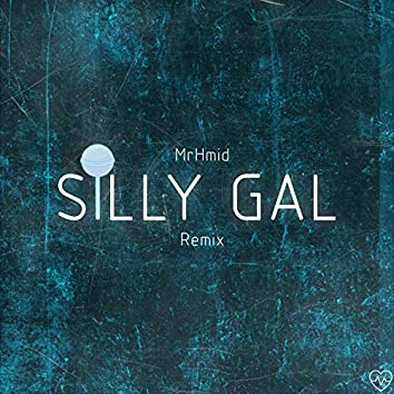 Silly Gal (Remix)