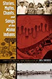 Stories, Myths, Chants, and Songs of the Kuna Indians (LLILAS Translations from Latin America Series)