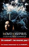 Homo Vampiris : Le jour où tout commença: (Fantasy urbaine - Une aventure suprenante et...
