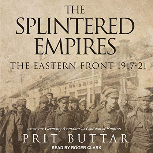 The Splintered Empires Audiobook By Prit Buttar cover art