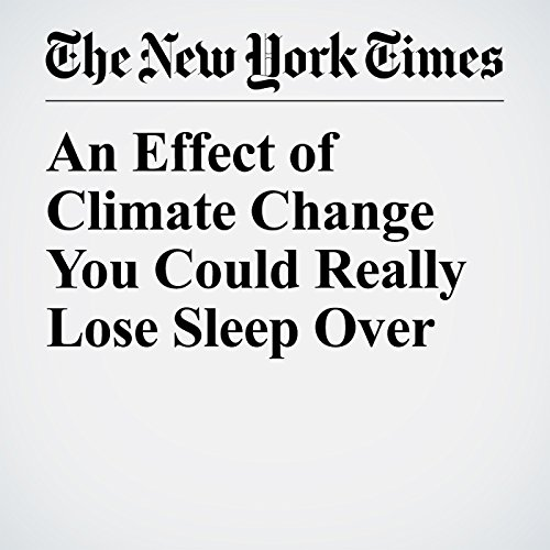 An Effect of Climate Change You Could Really Lose Sleep Over copertina