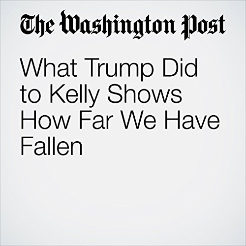 What Trump Did to Kelly Shows How Far We Have Fallen copertina
