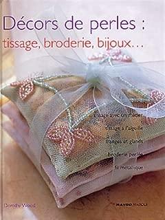 Décors de perles : tissages, broderie, bijoux. : .. : tissage avec un metier à l'aiguille, franges et glands, broderie perlée, fil méttalique