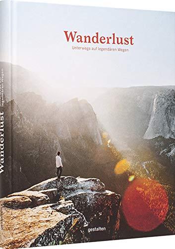 Wanderlust: Unterwegs auf legendären Wegen
