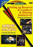 Setting Up Recurves & Longbows & Shooting Instictively / Arrow Making featuring Paul Brunner