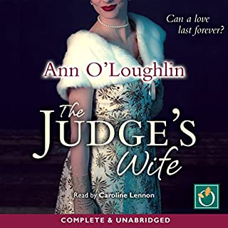 The Judge's Wife                   By:                                                                                                                                 Ann O'Loughlin                               Narrated by:                                                                                                                                 Caroline Lennon                      Length: 9 hrs and 22 mins     22 ratings     Overall 4.7