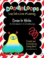 Draw to Write: An Introduction to Doodleloops - Loop into a Love of Learning