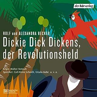 Dickie Dick Dickens, der Revolutionsheld Titelbild