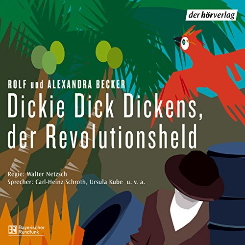 Dickie Dick Dickens, der Revolutionsheld                   By:                                                                                                                                 Rolf Becker,                                                                                        Alexandra Becker                               Narrated by:                                                                                                                                 Carl-Heinz Schroth,                                                                                        Ursula Kube                      Length: 6 hrs and 26 mins     Not rated yet     Overall 0.0