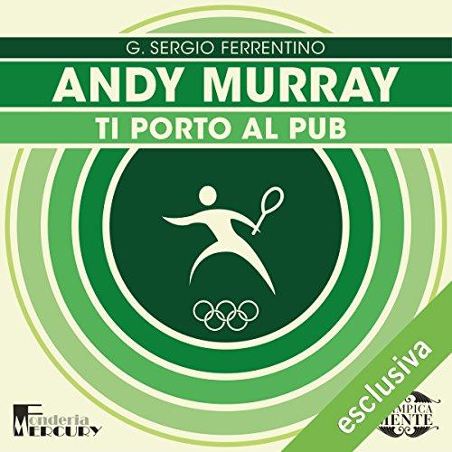 Andy Murray: Ti porto al pub (Olimpicamente)  Audiolibri