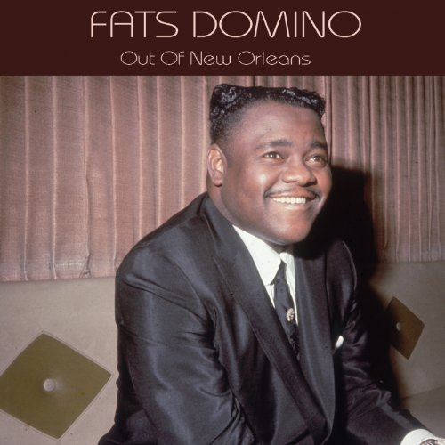 Fats Domino Out of New Orleans