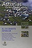 Asturias, la mirada del viento. El occidente interior (Asturias Mirada Del Viento)